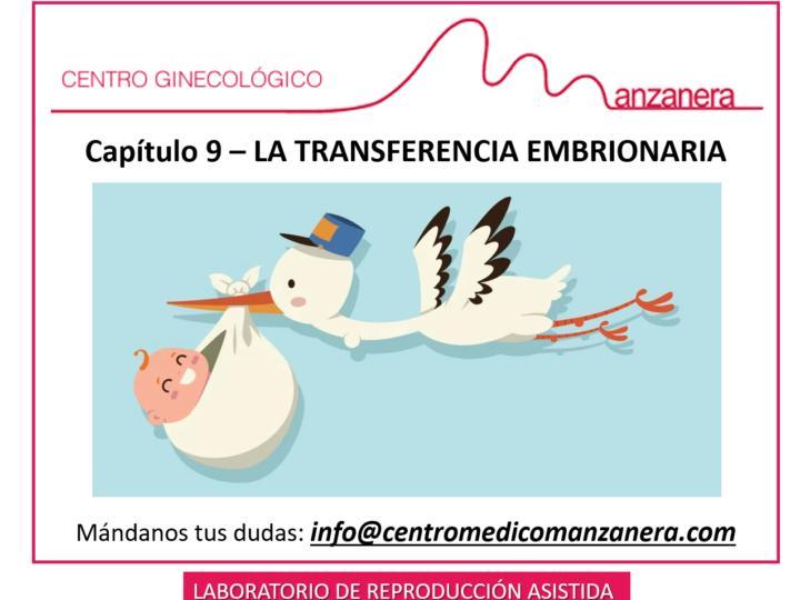 CAPITULO 9. TRANSFERENCIA EMBRIONARIA EN REPRODUCCION ASISTIDA (FIV-ICSI)