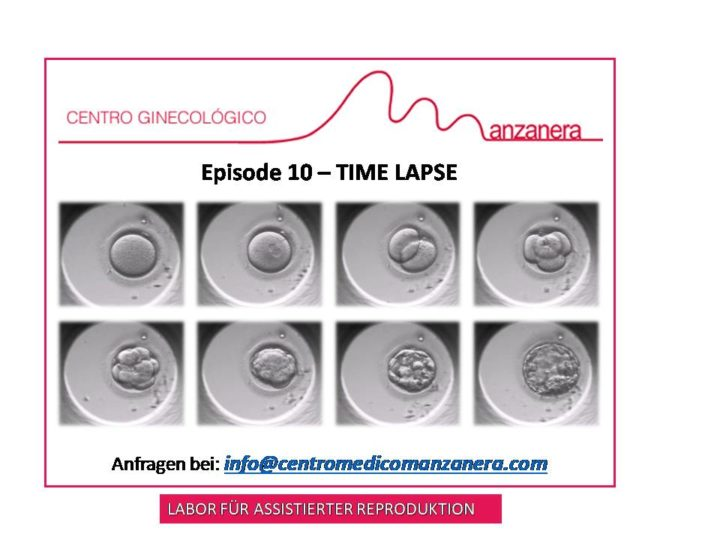 EPISODE  10. TIME-LAPSE BEI BEHANDLUNGEN DER ASSISTIERTEN REPRODUKTION (IVF)