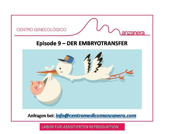 EPISODE 9. DER EMBRYOTRANSFER BEI DER ASSISTIERTEN REPRODUKTION (IVF/ICSI)