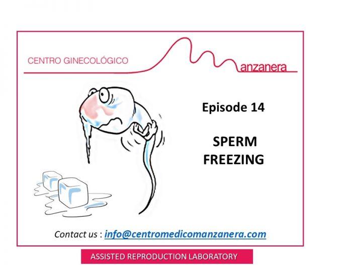 EPISODE 14. SPERM FREEZING IN FERTILITY TREATMENTS (IVF)
