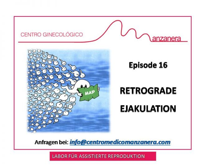 EPISODE  16. RETROGRADE EJAKULATION IN ASSISTIERTER REPRODUKTION (IVF)